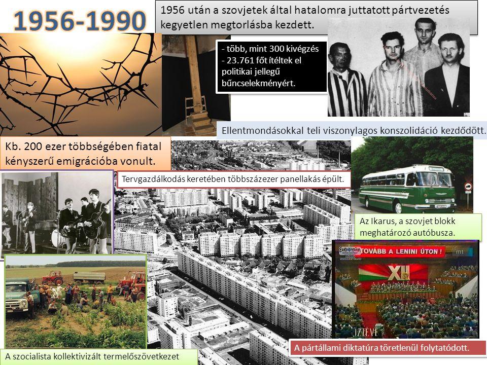 1956 után a szovjetek által hatalomra juttatott pártvezetés kegyetlen megtorlásba kezdett. - több, mint 300 kivégzés - 23.761 főt ítéltek el politikai