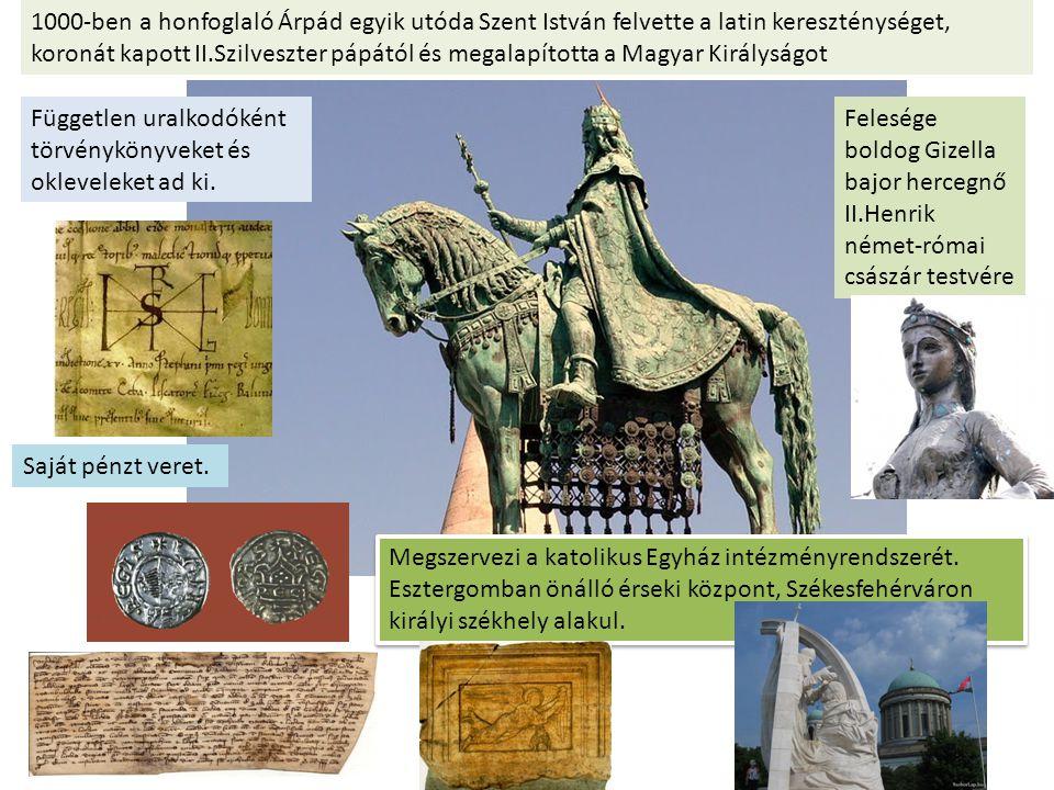 1000-ben a honfoglaló Árpád egyik utóda Szent István felvette a latin kereszténységet, koronát kapott II.Szilveszter pápától és megalapította a Magyar