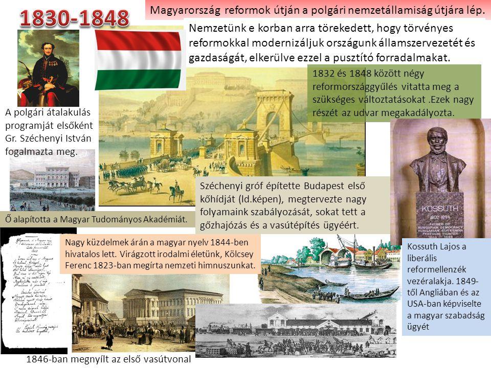 Magyarország reformok útján a polgári nemzetállamiság útjára lép. A polgári átalakulás programját elsőként Gr. Széchenyi István fogalmazta meg. Széche