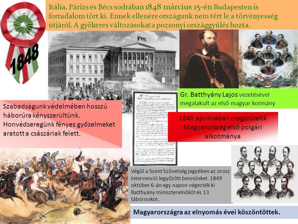Itália, Párizs és Bécs sodrában 1848 március 15-én Budapesten is forradalom tört ki. Ennek ellenére országunk nem tért le a törvényesség útjáról. A gy