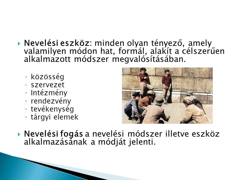  Nevelési módszerek csoportosítása: (Bábosik István) ◦ 1.