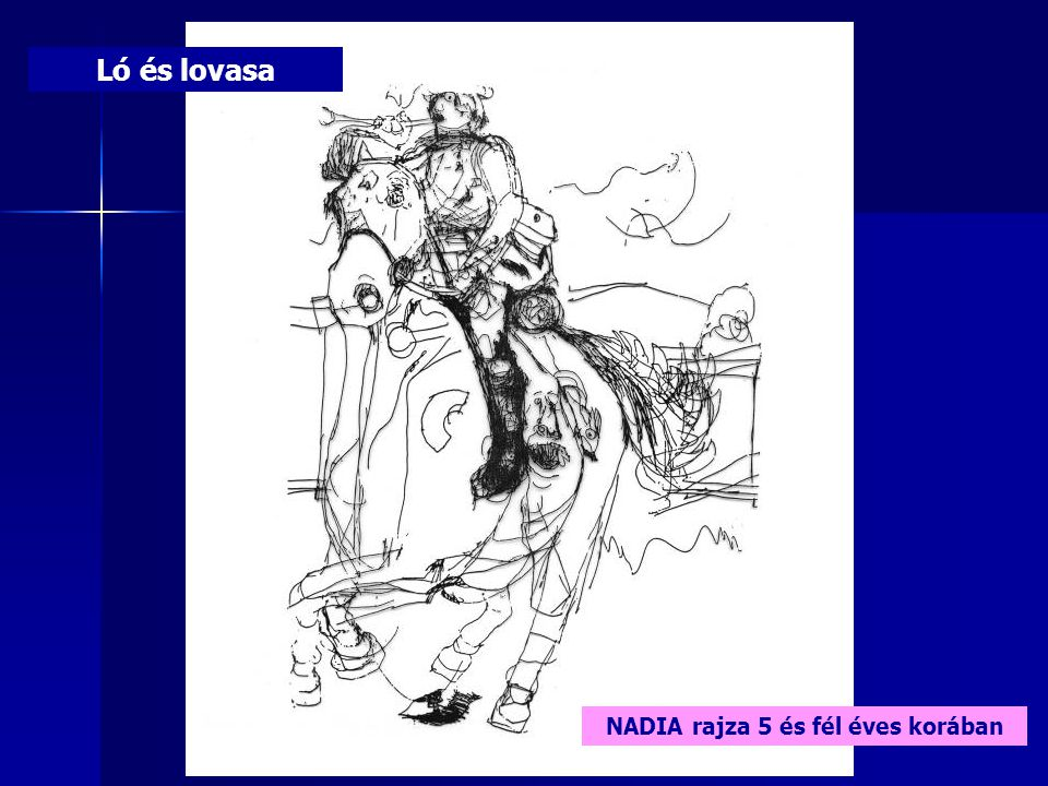 Ló és lovasa NADIA rajza 5 és fél éves korában