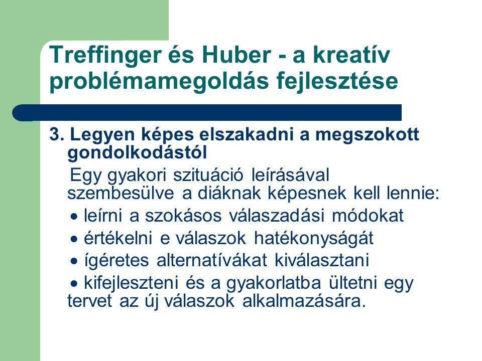 Treffinger és Huber - a kreatív problémamegoldás fejlesztése 3. Legyen képes elszakadni a megszokott gondolkodástól Egy gyakori szituáció leírásával s