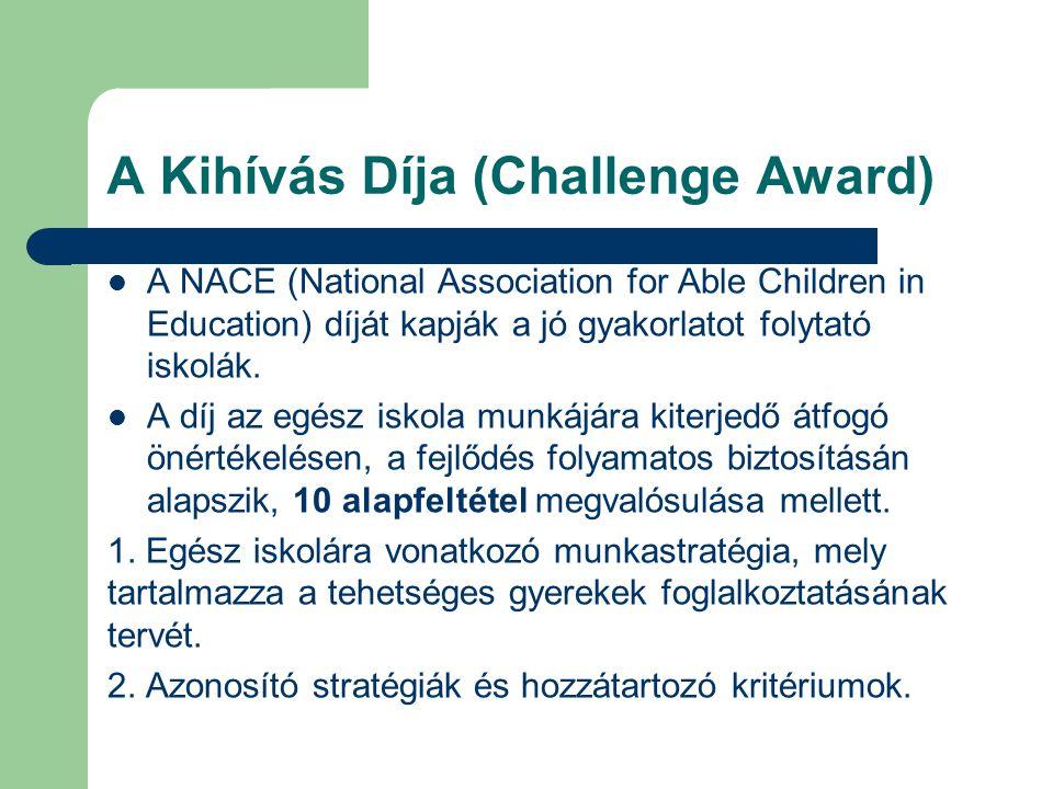 A Kihívás Díja (Challenge Award) A NACE (National Association for Able Children in Education) díját kapják a jó gyakorlatot folytató iskolák.