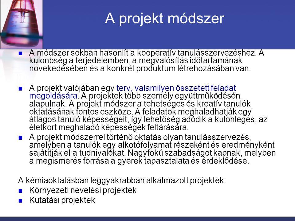 A projekt módszer A módszer sokban hasonlít a kooperatív tanulásszervezéshez. A különbség a terjedelemben, a megvalósítás időtartamának növekedésében