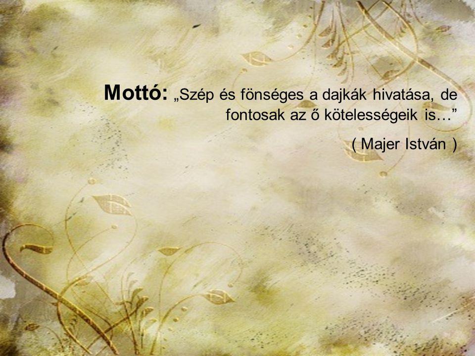 """HTK Labáth Ferencné2 Mottó: """"Szép és fönséges a dajkák hivatása, de fontosak az ő kötelességeik is… ( Majer István )"""