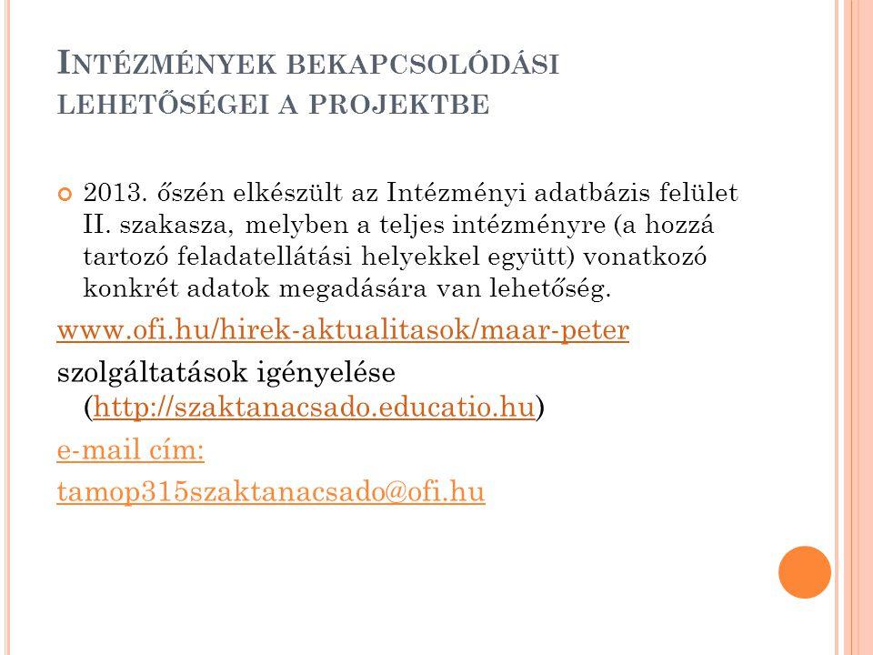 I NTÉZMÉNYEK BEKAPCSOLÓDÁSI LEHETŐSÉGEI A PROJEKTBE 2013.