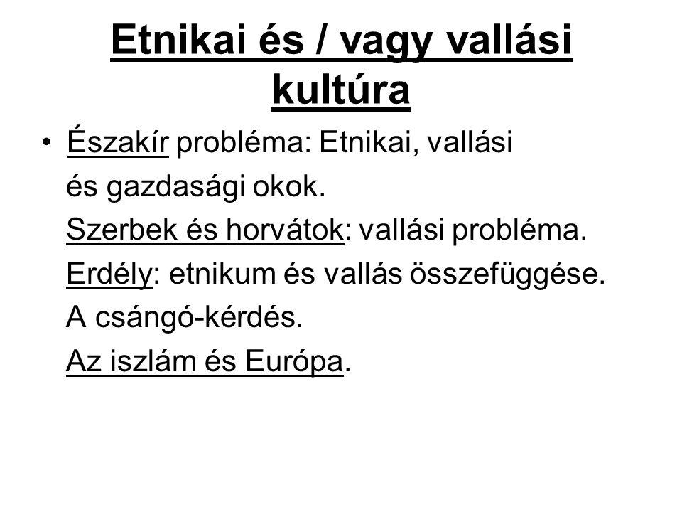 Etnikai és / vagy vallási kultúra Északír probléma: Etnikai, vallási és gazdasági okok.