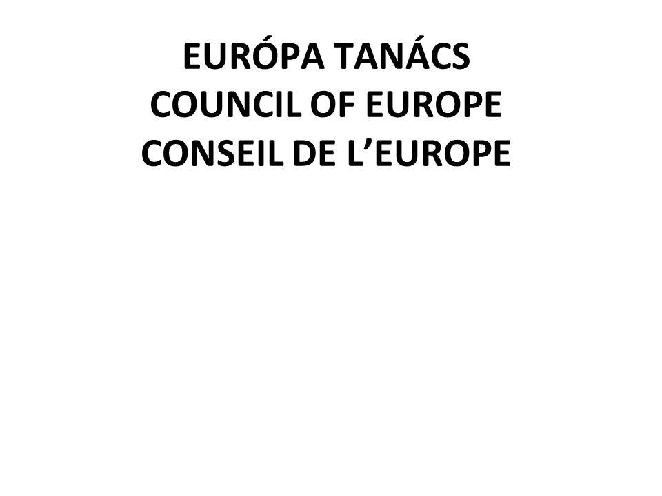 EURÓPA TANÁCS COUNCIL OF EUROPE CONSEIL DE L'EUROPE