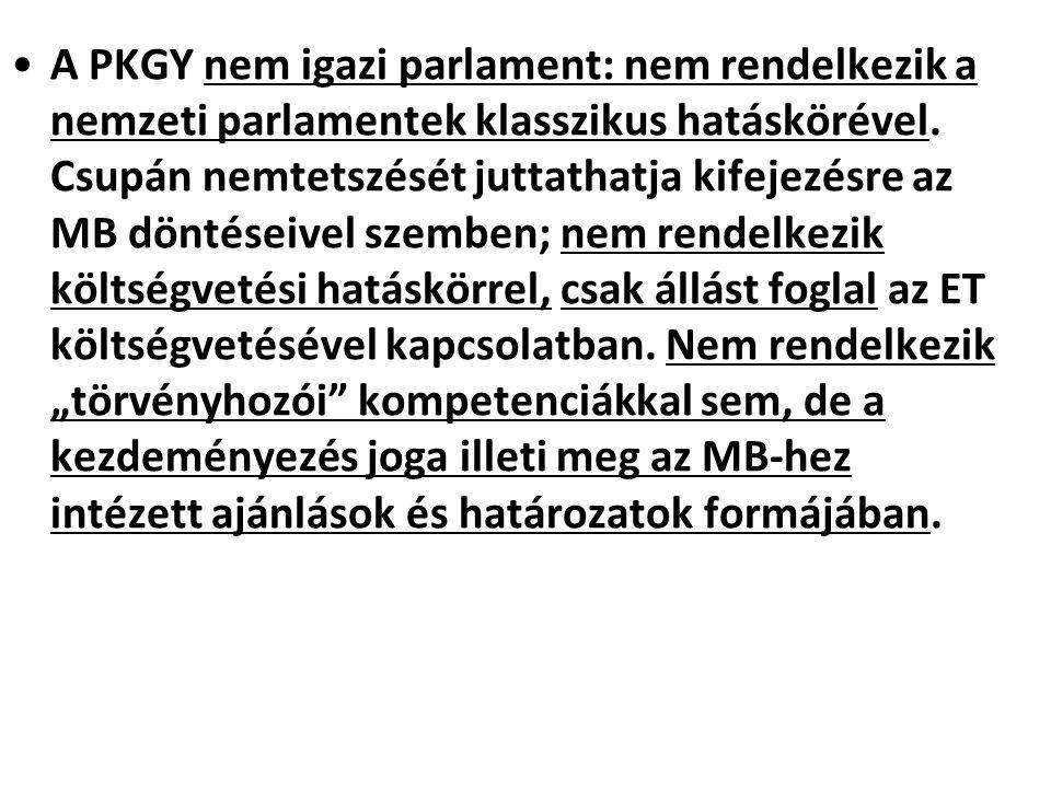 A PKGY nem igazi parlament: nem rendelkezik a nemzeti parlamentek klasszikus hatáskörével. Csupán nemtetszését juttathatja kifejezésre az MB döntéseiv