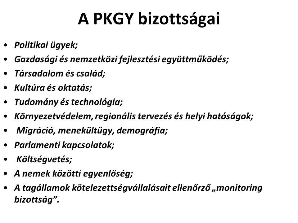 A PKGY bizottságai Politikai ügyek; Gazdasági és nemzetközi fejlesztési együttműködés; Társadalom és család; Kultúra és oktatás; Tudomány és technológ