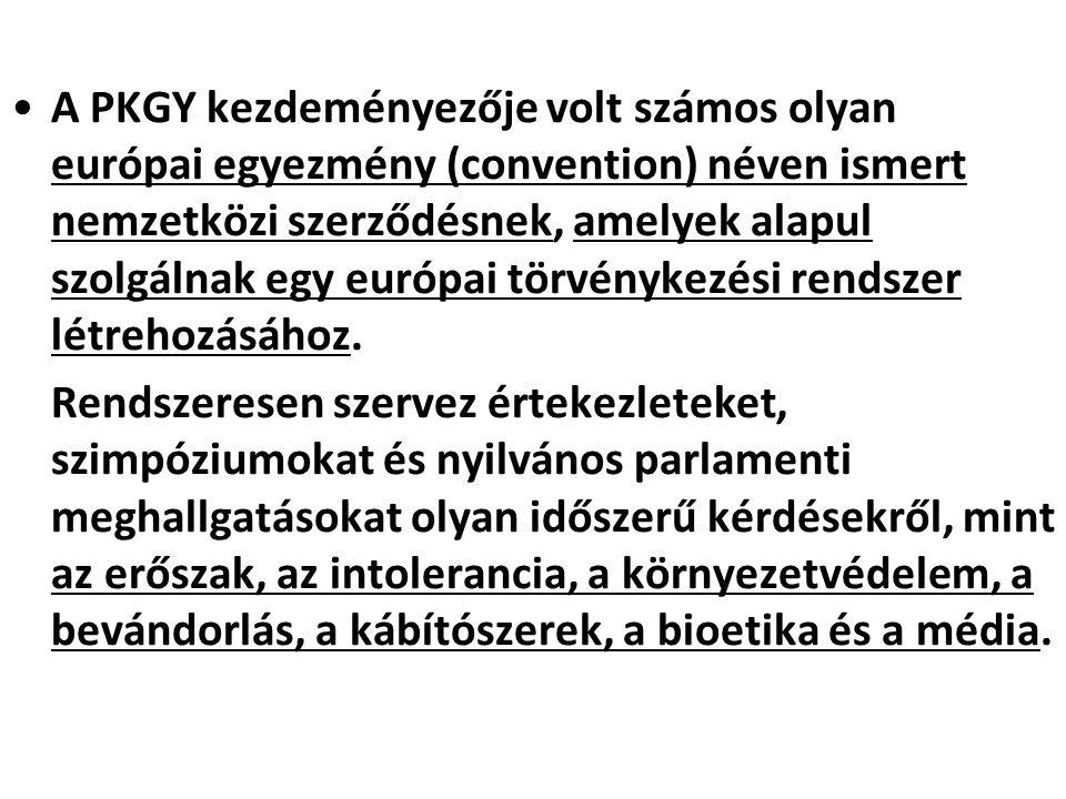 A PKGY kezdeményezője volt számos olyan európai egyezmény (convention) néven ismert nemzetközi szerződésnek, amelyek alapul szolgálnak egy európai tör