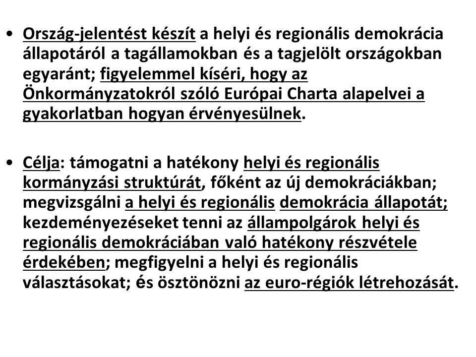 Ország-jelentést készít a helyi és regionális demokrácia állapotáról a tagállamokban és a tagjelölt országokban egyaránt; figyelemmel kíséri, hogy az
