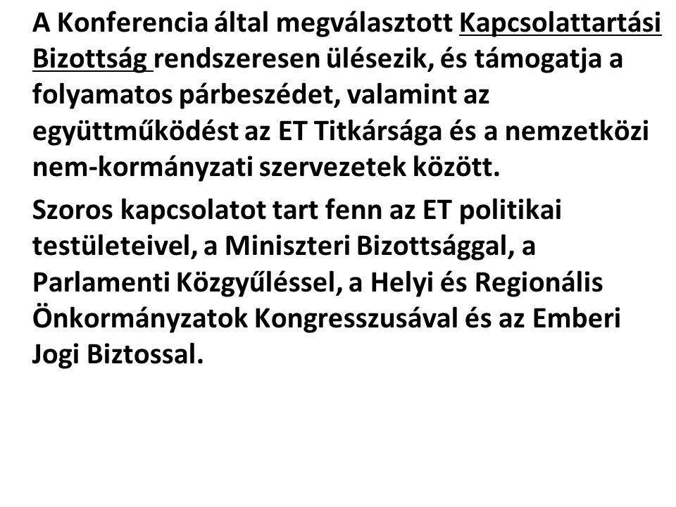 A Konferencia által megválasztott Kapcsolattartási Bizottság rendszeresen ülésezik, és támogatja a folyamatos párbeszédet, valamint az együttműködést