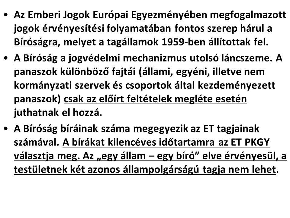 Az Emberi Jogok Európai Egyezményében megfogalmazott jogok érvényesítési folyamatában fontos szerep hárul a Bíróságra, melyet a tagállamok 1959-ben ál