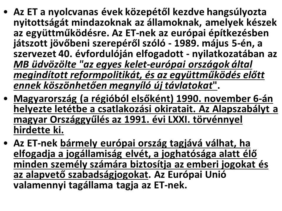 Az ET a nyolcvanas évek közepétől kezdve hangsúlyozta nyitottságát mindazoknak az államoknak, amelyek készek az együttműködésre. Az ET-nek az európai