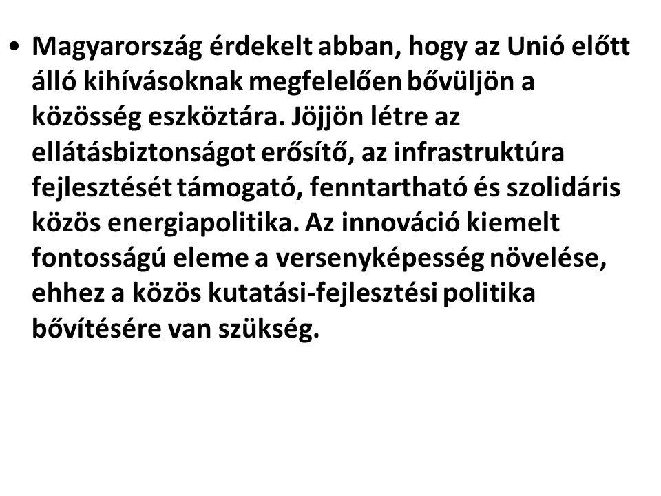 Magyarország érdekelt abban, hogy az Unió előtt álló kihívásoknak megfelelően bővüljön a közösség eszköztára.