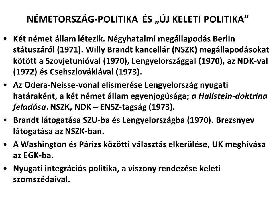 """NÉMETORSZÁG-POLITIKA ÉS """"ÚJ KELETI POLITIKA"""" Két német állam létezik. Négyhatalmi megállapodás Berlin státuszáról (1971). Willy Brandt kancellár (NSZK"""