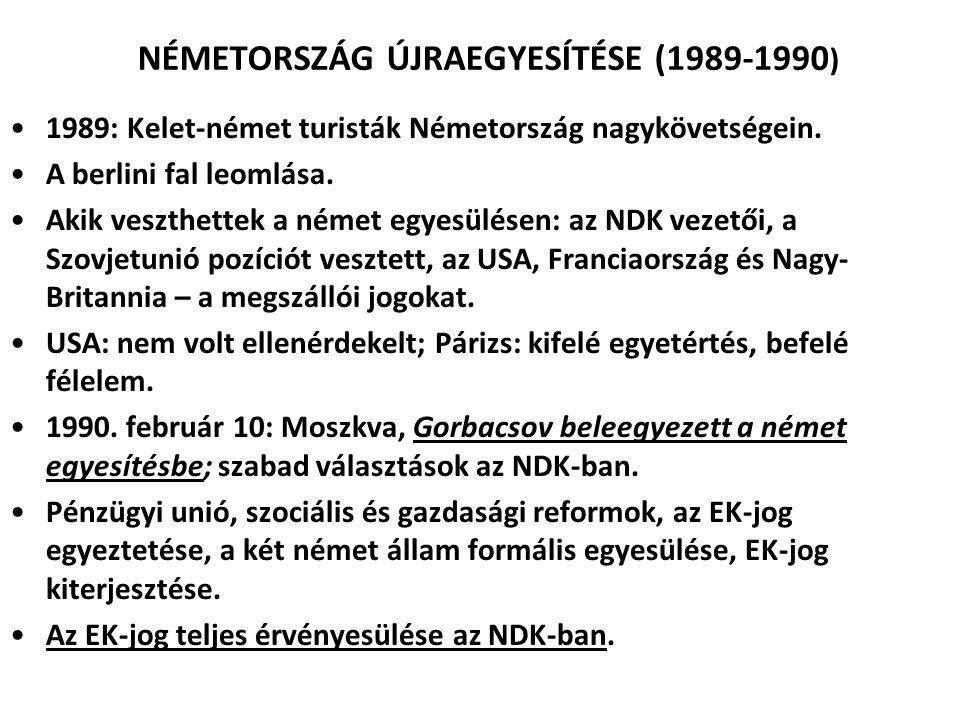 NÉMETORSZÁG ÚJRAEGYESÍTÉSE (1989-1990 ) 1989: Kelet-német turisták Németország nagykövetségein. A berlini fal leomlása. Akik veszthettek a német egyes