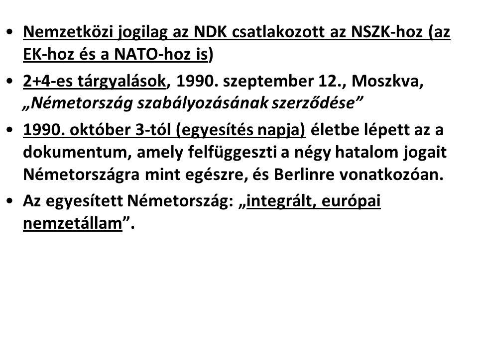 """Nemzetközi jogilag az NDK csatlakozott az NSZK-hoz (az EK-hoz és a NATO-hoz is) 2+4-es tárgyalások, 1990. szeptember 12., Moszkva, """"Németország szabál"""