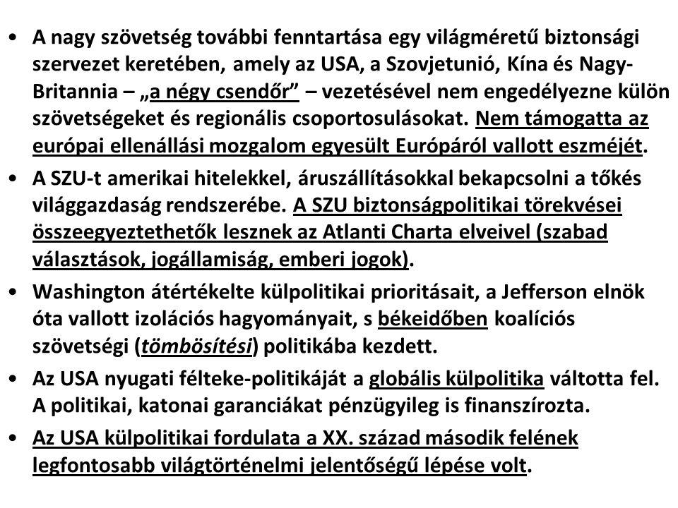 A SZOVJETUNIÓ EURÓPA-TERVE A SZU biztonsága=területszerzés+érdekszféraszerzés Minden hatalom saját társadalmi rendszerét vezeti be ott, ahová hadseregei lépnek.