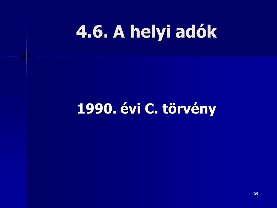 50 4.6. A helyi adók 1990. évi C. törvény