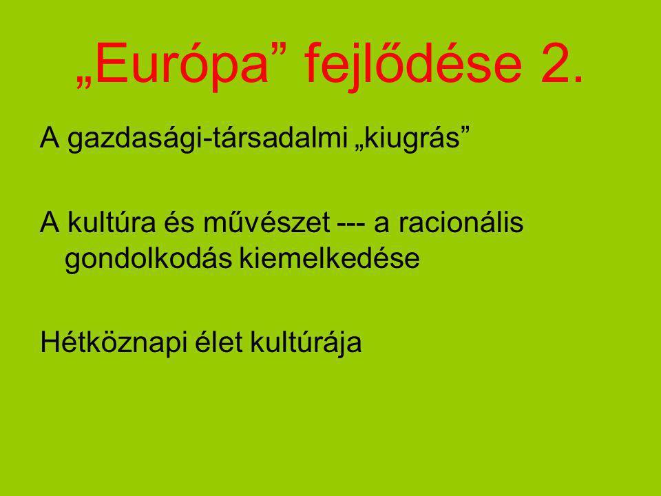 """""""Európa fejlődése 2."""