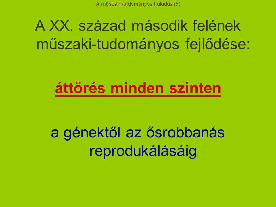 A műszaki-tudományos haladás (5) A XX.