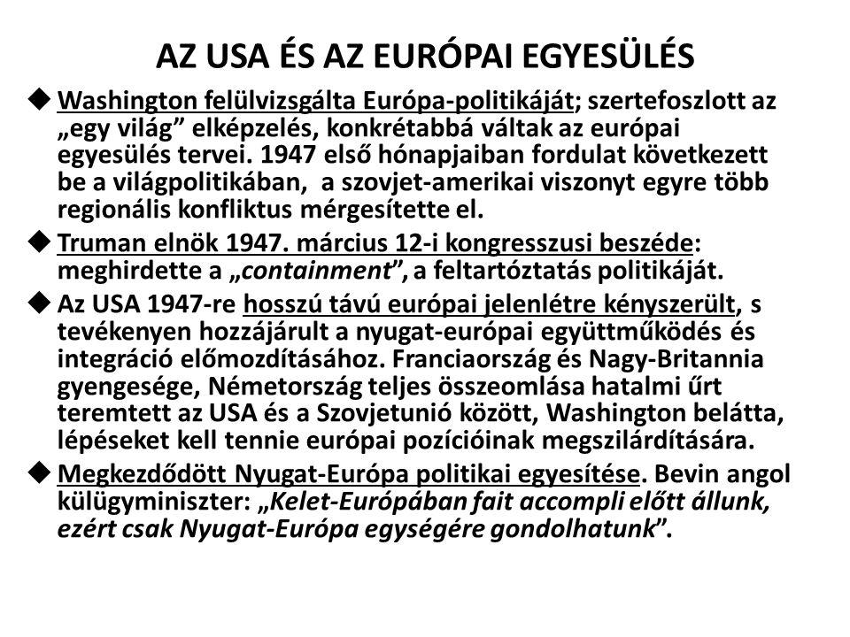 """AZ USA ÉS AZ EURÓPAI EGYESÜLÉS  Washington felülvizsgálta Európa-politikáját; szertefoszlott az """"egy világ"""" elképzelés, konkrétabbá váltak az európai"""