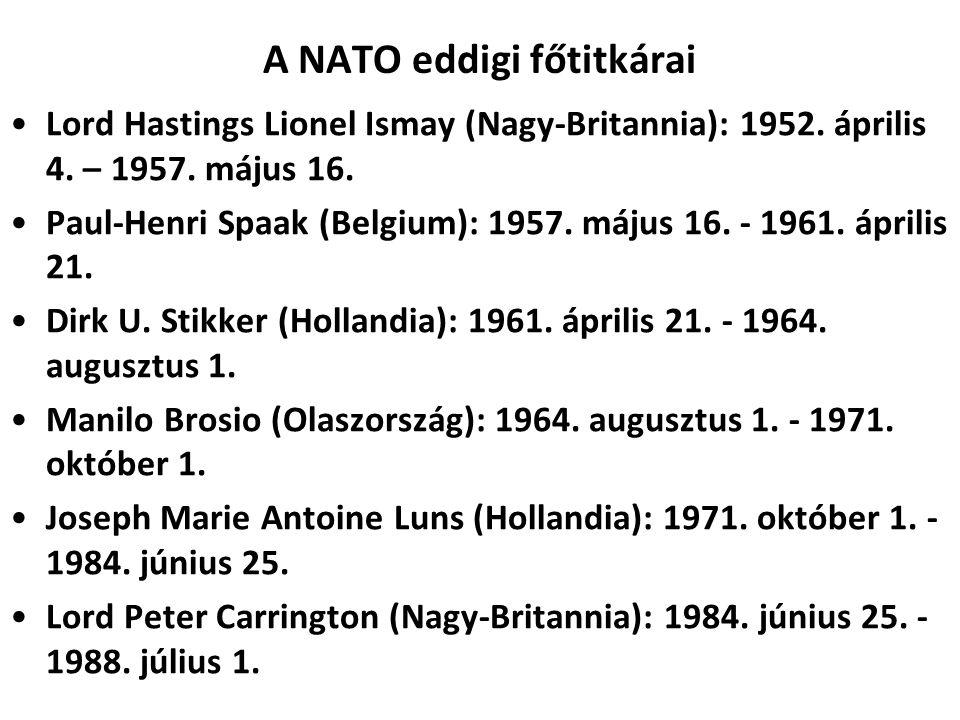 A NATO eddigi főtitkárai Lord Hastings Lionel Ismay (Nagy-Britannia): 1952.