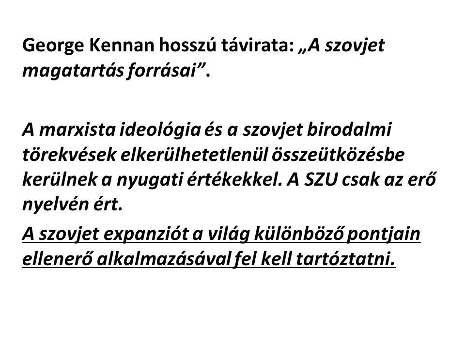 """George Kennan hosszú távirata: """"A szovjet magatartás forrásai ."""