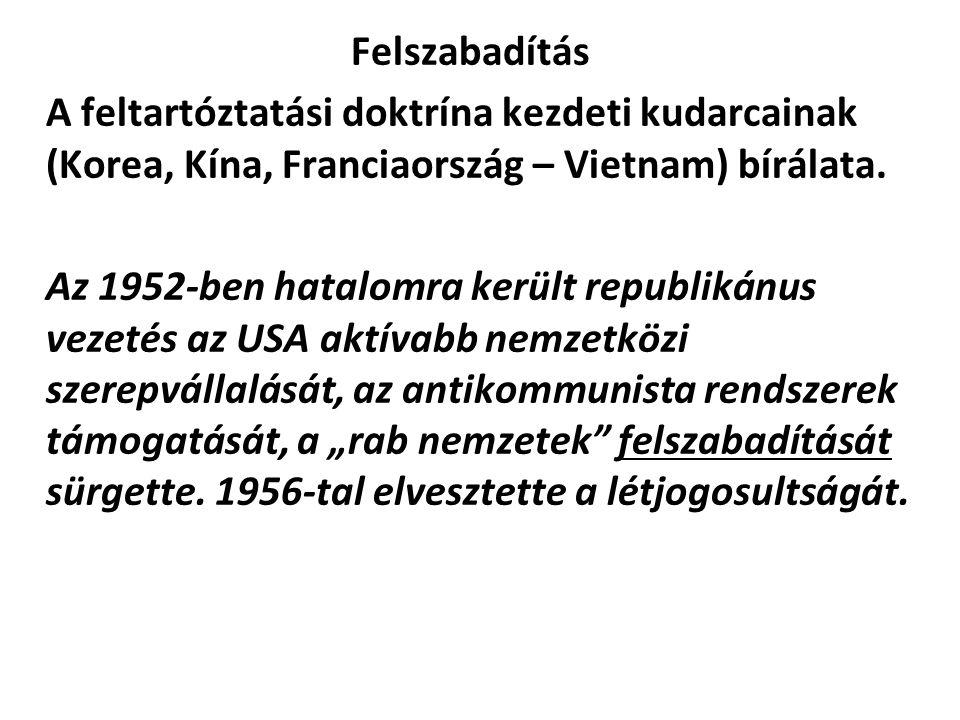 Tömeges megtorlás doktrínája.J.F. Dulles (1953- 1958).