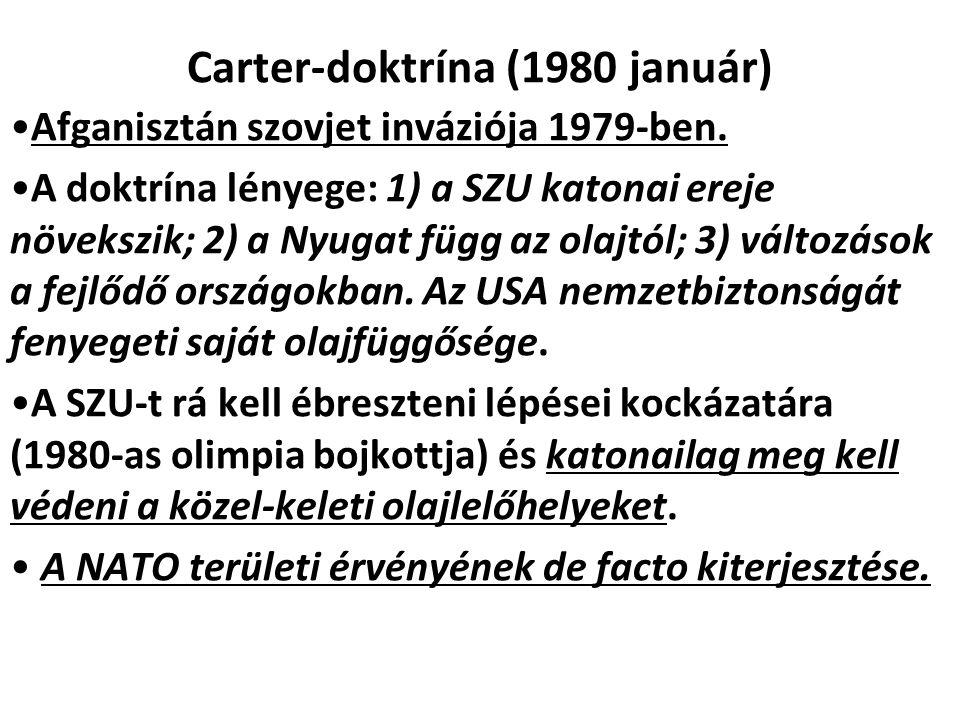 Carter-doktrína (1980 január) Afganisztán szovjet inváziója 1979-ben.