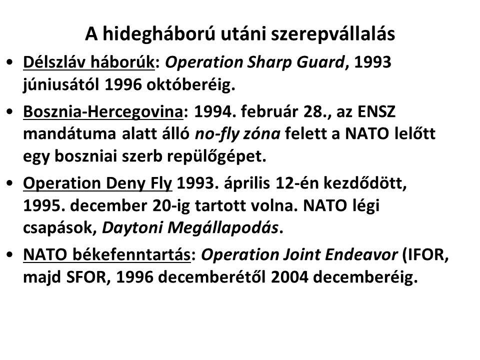 A hidegháború utáni szerepvállalás Délszláv háborúk: Operation Sharp Guard, 1993 júniusától 1996 októberéig.