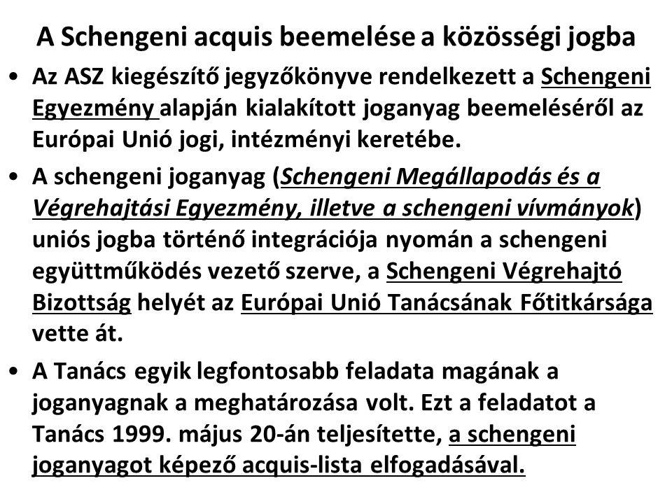 A Schengeni acquis beemelése a közösségi jogba Az ASZ kiegészítő jegyzőkönyve rendelkezett a Schengeni Egyezmény alapján kialakított joganyag beemelés