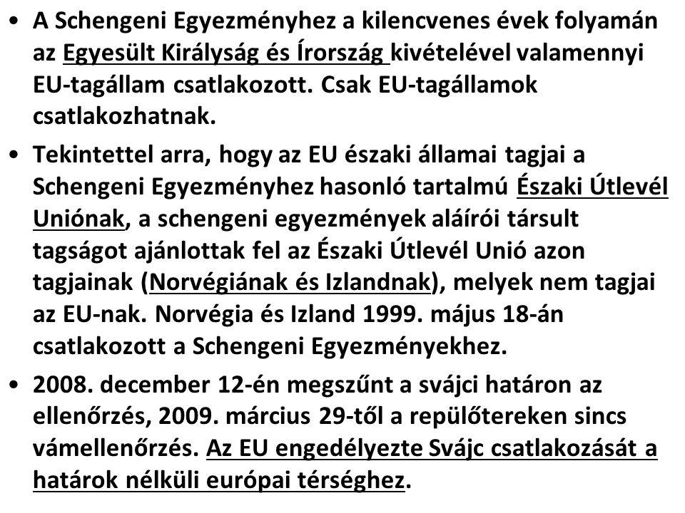 A Schengeni Egyezményhez a kilencvenes évek folyamán az Egyesült Királyság és Írország kivételével valamennyi EU-tagállam csatlakozott. Csak EU-tagáll