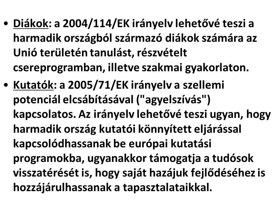 Diákok: a 2004/114/EK irányelv lehetővé teszi a harmadik országból származó diákok számára az Unió területén tanulást, részvételt csereprogramban, ill