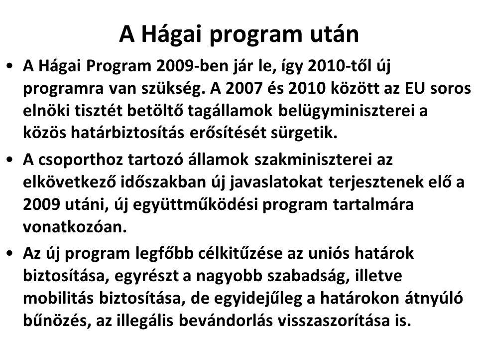 A Hágai program után A Hágai Program 2009-ben jár le, így 2010-től új programra van szükség. A 2007 és 2010 között az EU soros elnöki tisztét betöltő