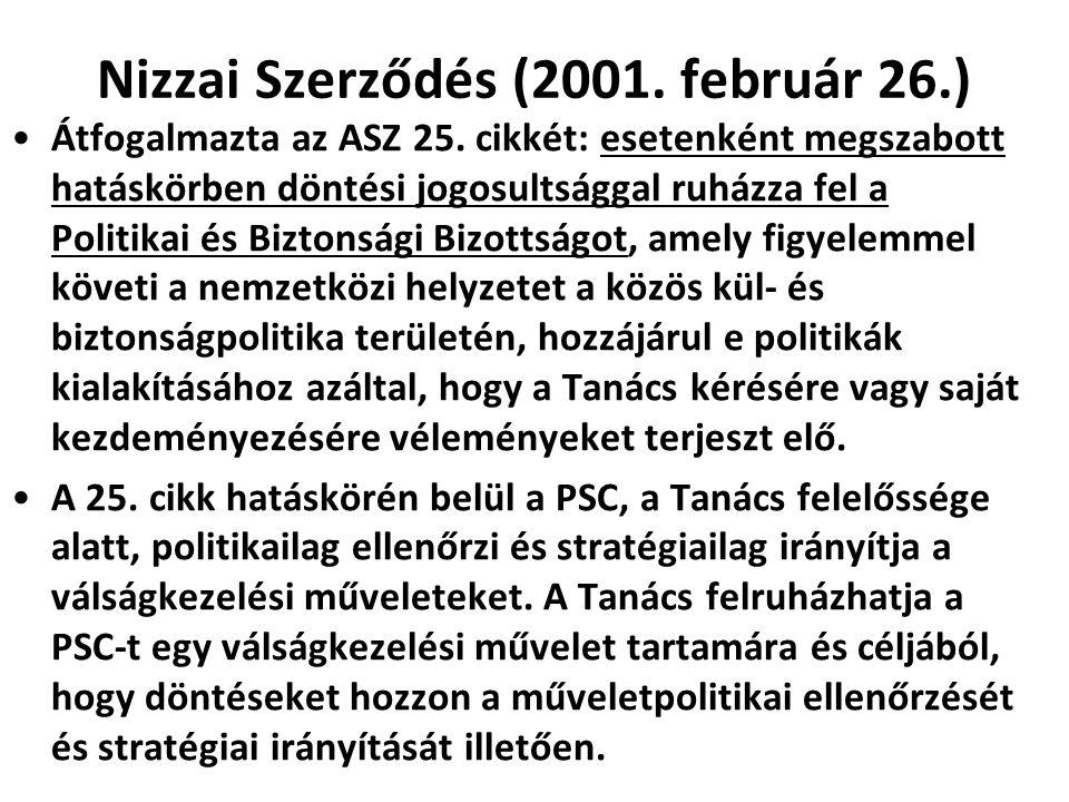 Nizzai Szerződés (2001. február 26.) Átfogalmazta az ASZ 25. cikkét: esetenként megszabott hatáskörben döntési jogosultsággal ruházza fel a Politikai