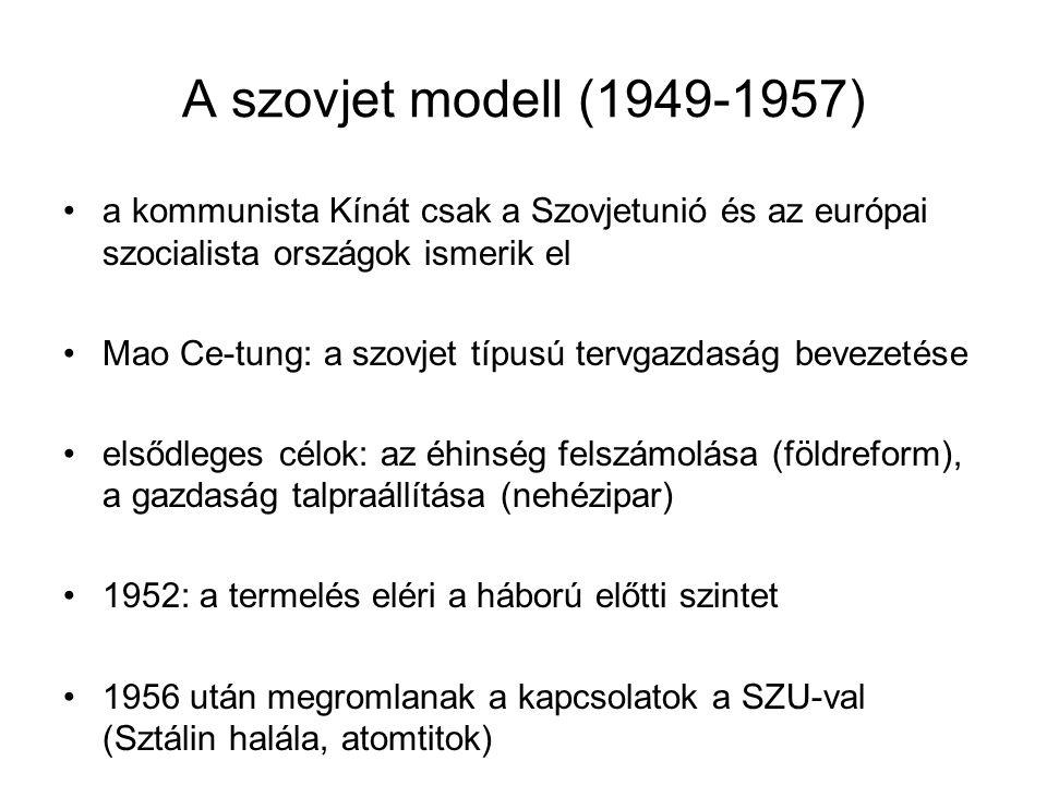 A szovjet modell (1949-1957) a kommunista Kínát csak a Szovjetunió és az európai szocialista országok ismerik el Mao Ce-tung: a szovjet típusú tervgaz