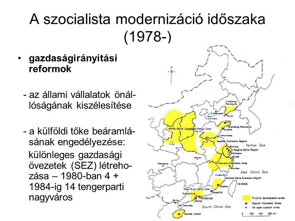 A szocialista modernizáció időszaka (1978-) gazdaságirányítási reformok - az állami vállalatok önál- lóságának kiszélesítése - a külföldi tőke beáraml