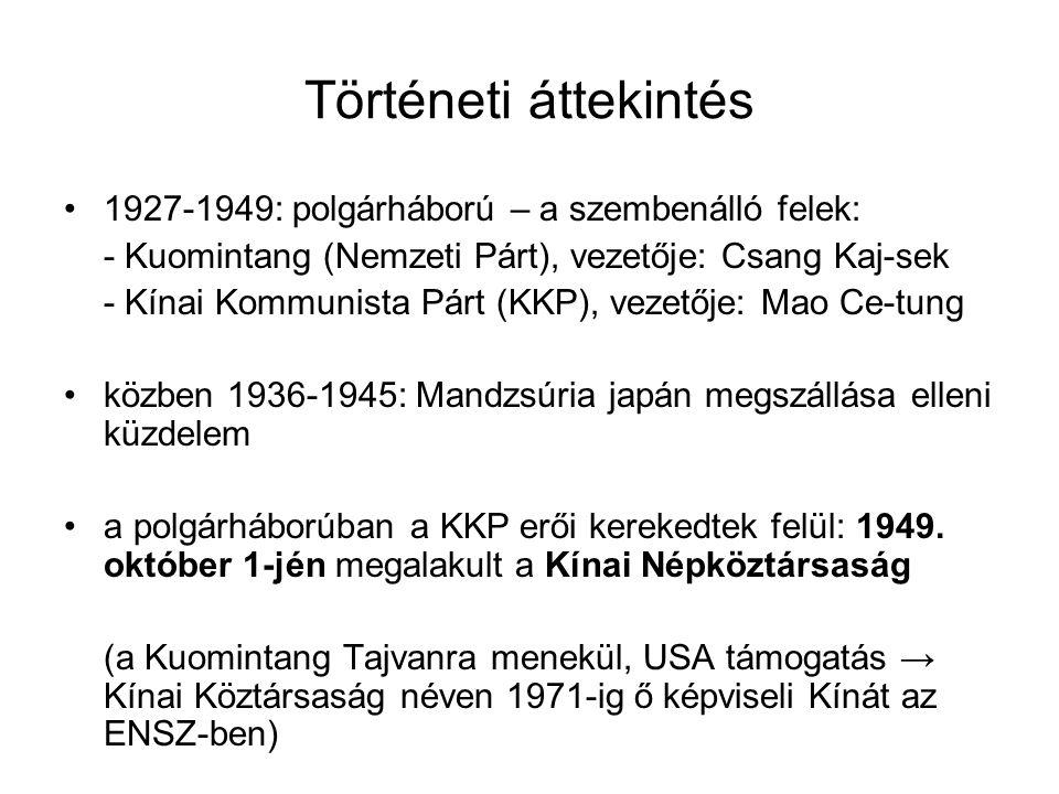Történeti áttekintés 1927-1949: polgárháború – a szembenálló felek: - Kuomintang (Nemzeti Párt), vezetője: Csang Kaj-sek - Kínai Kommunista Párt (KKP)