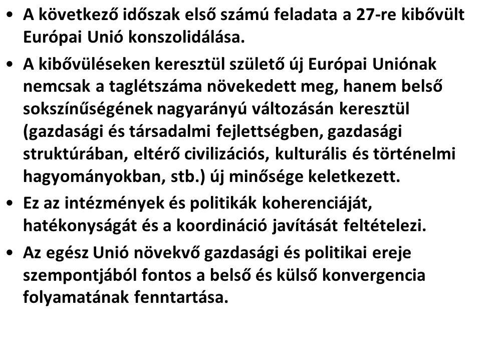 A következő időszak első számú feladata a 27-re kibővült Európai Unió konszolidálása. A kibővüléseken keresztül születő új Európai Uniónak nemcsak a t