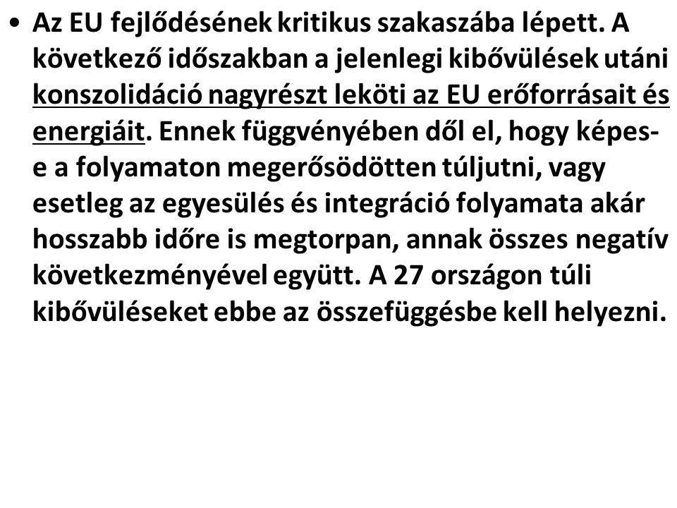 Az EU fejlődésének kritikus szakaszába lépett.