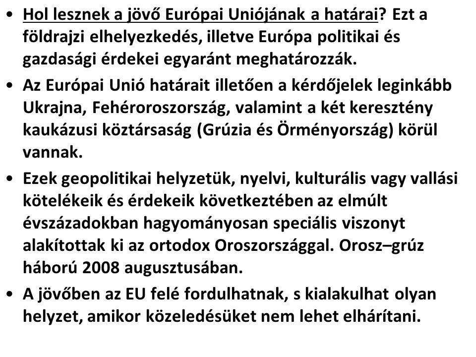 Hol lesznek a jövő Európai Uniójának a határai? Ezt a földrajzi elhelyezkedés, illetve Európa politikai és gazdasági érdekei egyaránt meghatározzák. A
