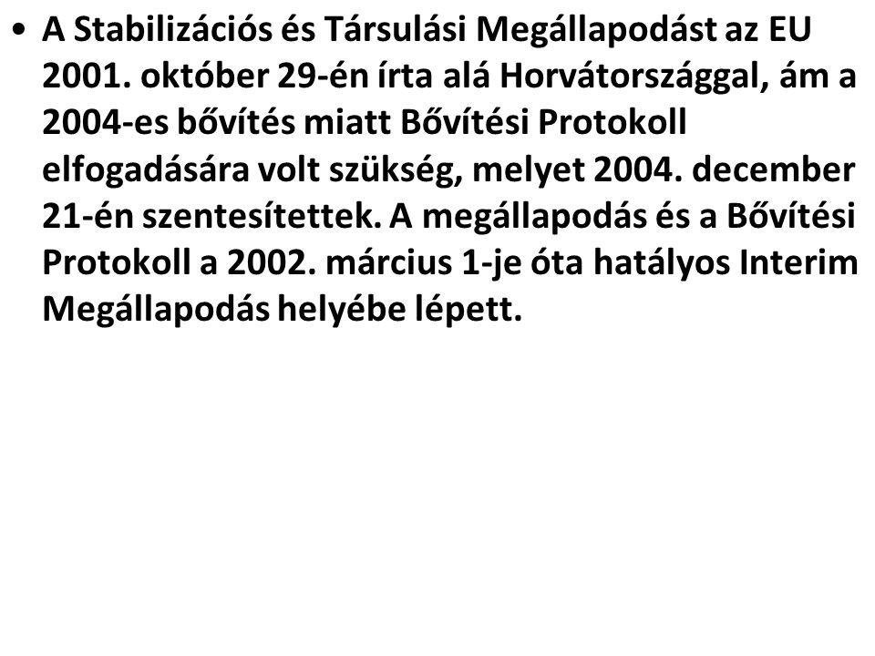 A Stabilizációs és Társulási Megállapodást az EU 2001. október 29-én írta alá Horvátországgal, ám a 2004-es bővítés miatt Bővítési Protokoll elfogadás