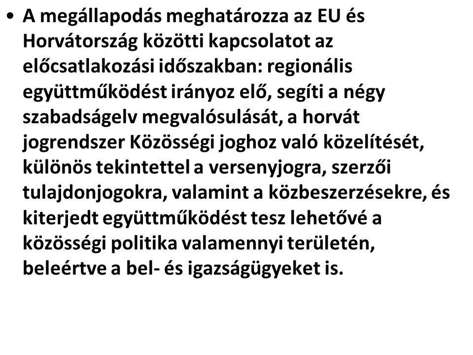A megállapodás meghatározza az EU és Horvátország közötti kapcsolatot az előcsatlakozási időszakban: regionális együttműködést irányoz elő, segíti a négy szabadságelv megvalósulását, a horvát jogrendszer Közösségi joghoz való közelítését, különös tekintettel a versenyjogra, szerzői tulajdonjogokra, valamint a közbeszerzésekre, és kiterjedt együttműködést tesz lehetővé a közösségi politika valamennyi területén, beleértve a bel- és igazságügyeket is.