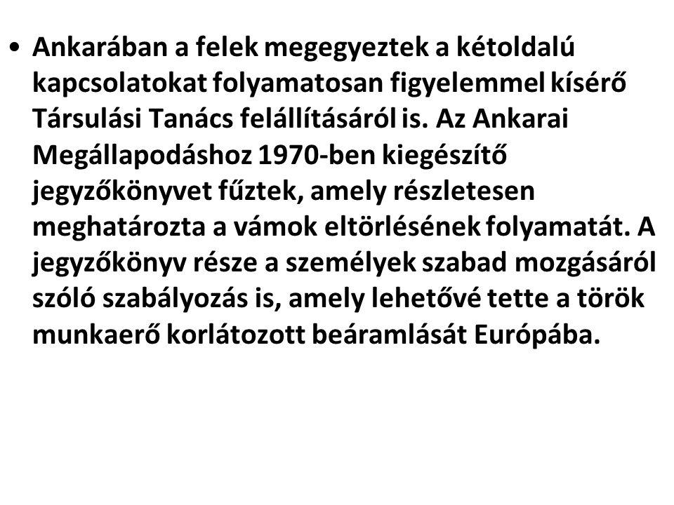 Ankarában a felek megegyeztek a kétoldalú kapcsolatokat folyamatosan figyelemmel kísérő Társulási Tanács felállításáról is. Az Ankarai Megállapodáshoz