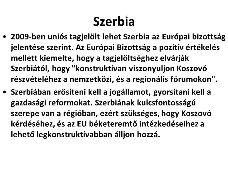 Szerbia 2009-ben uniós tagjelölt lehet Szerbia az Európai bizottság jelentése szerint. Az Európai Bizottság a pozitív értékelés mellett kiemelte, hogy