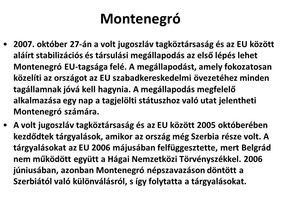 Montenegró 2007. október 27-án a volt jugoszláv tagköztársaság és az EU között aláírt stabilizációs és társulási megállapodás az első lépés lehet Mont